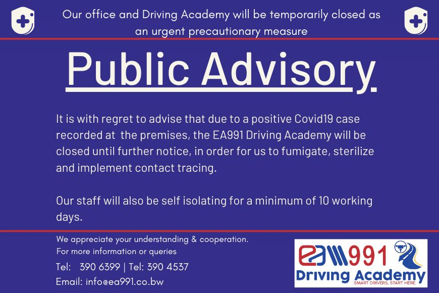 Please note that our Driving Academy will be temporarily closed as an urgent precautionary measure. It is with regret to advise that due to a positive Covid19 case recorded at the premises, the EA991 Driving Academy will be closed until further notice, in order for us to fumigate, sterilize and implement contact tracing.